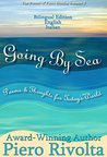 Going By Sea: Poems & Thoughts for Today's World (The Poems of Piero Rivolta Book 2 - Bilingual Edition - Italian/English) (The Poems of Piero Rivolta - Bilingual Editions)