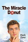 The Miracle Donut by Mark Zona