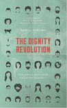 The Dignity Revolution: Reclaiming God's Rich Vision for Humanity