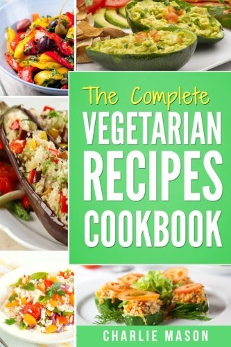 Vegetarian Cookbook: Delicious Vegan Healthy Diet Easy Recipes for Beginners Quick Easy Fresh Meal with Tasty Dishes: Kitchen Vegetarian Recipes Cookbook with Low Calories Meals Vegan Healthy Food