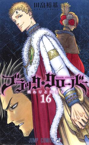 ブラッククローバー 16 [Burakku Kurōbā 16] (Black Clover, #16)