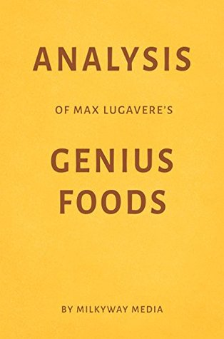 Analysis of Max Lugavere's Genius Foods by Milkyway Media