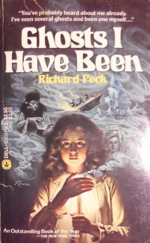 Ghosts I Have Been by Richard Peck