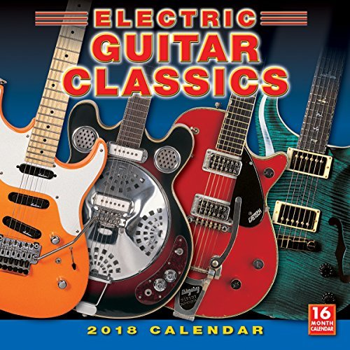 Electric Guitar Classics 2018 Wall Calendar