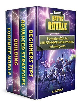 Fortnite Battle Royale: 4 in 1 Boxset - The Complete n00b to Pro Guide for Dominating Your Opponents and Winning Games