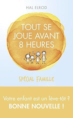 Tout se joue avant 8h spécial famille, éd. Québec
