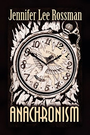 Anachronism by Jennifer Lee Rossman