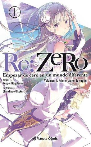Re:Zero nº 01: Empezar de cero en un mundo diferente. Volumen 1: Primer día en la capital