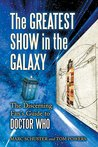 The Greatest Show in the Galaxy: The Discerning Fan's Guide to Doctor Who