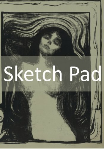 "Sketch Pad: Blank Pad For Your Sketches! (Edvard Munch - Madonna (1894)) (50 Pages, 7"" x 10"")"