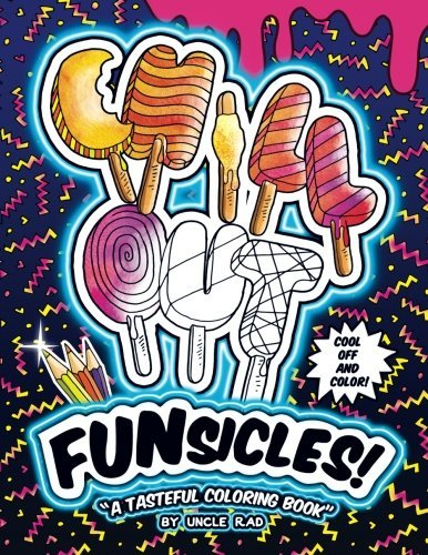 Funsicles! Chill Out: A Coloring Book for everyone (including Adults!). Color your favorite words & phrases made up of fun popiscle letters and cool patterns!