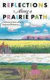 Reflections Along a Prairie Path by Gerald Dufault