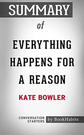 Summary of Everything Happens for a Reason: And Other Lies I've Loved: Conversation Starters