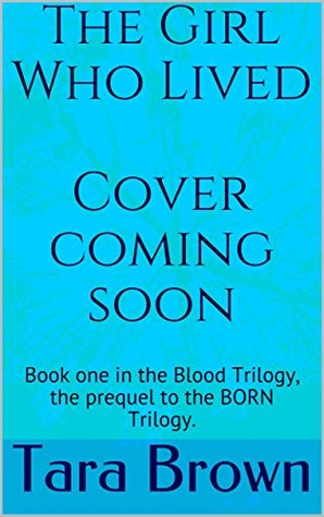 The Girl Who Lived (The Blood Trilogy Book 1)