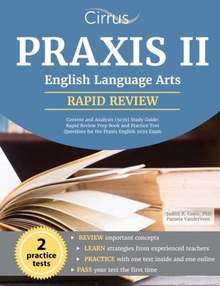 Praxis II English Language Arts: Content and Analysis (5039) Study Guide: Rapid Review Prep Book and Practice Test Questions for the Praxis English 5039 Exam