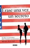 Érase una vez un secreto: Mi affaire con el presidente John F. Kennedy y sus consecuencias