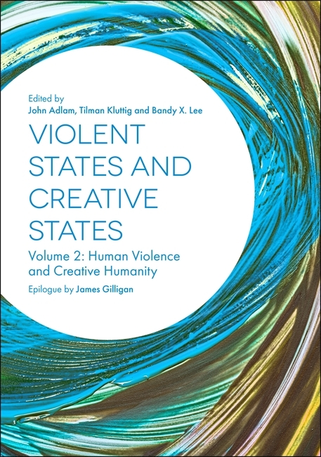 Violent States and Creative States (Volume 2): Human Violence and Creative Humanity