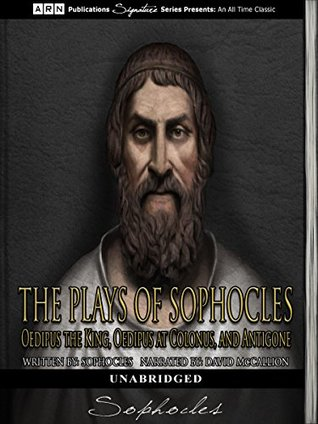 The Plays of Sophocles: Oedipus the King, Oedipus at Colonus, and Antigone