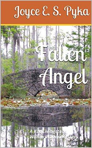 Fallen Angel: A Kat Livingston, Willow Woods Mystery (Fallen Angel, a Willow Woods Mystery Book 1)