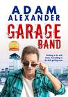 Garage Band by Adam  Alexander