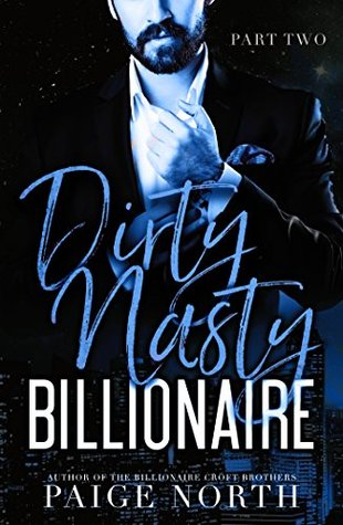 Dirty Nasty Billionaire Part Two