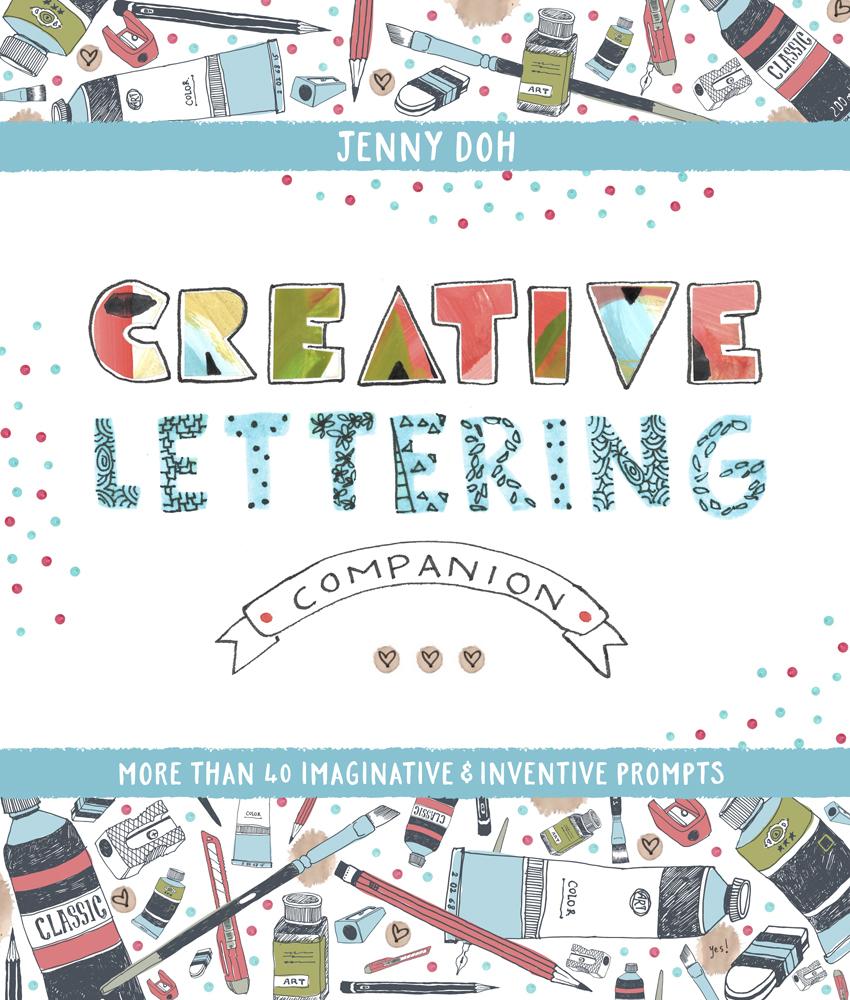 Creative Lettering Companion: More than 40 Imaginative  Inventive Prompts