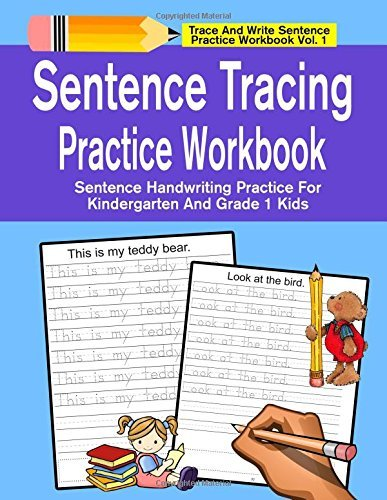 Sentence Tracing Practice Workbook: Sentence Handwriting Practice For Kindergarten And Grade 1 Kids