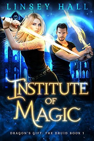 Institute of Magic (Dragon's Gift: The Druid, #1)