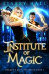 Institute of Magic (Dragon's Gift: The Druid, #1)
