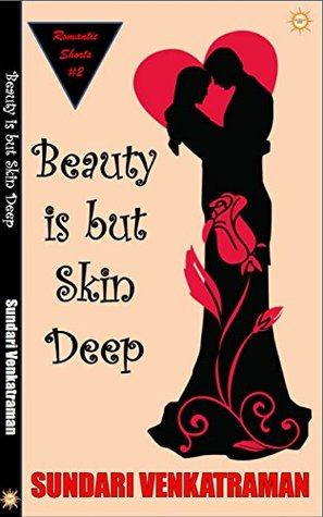 Beauty is but Skin Deep (Romantic Shorts, #2)