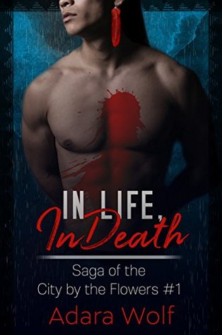 In Life, In Death (Saga of the City by the Flowers #1)