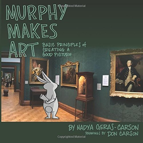 Murphy Makes Art: Basic Principles of Creating a Good Picture
