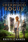 Sherwood Rogue by Kristi Cramer