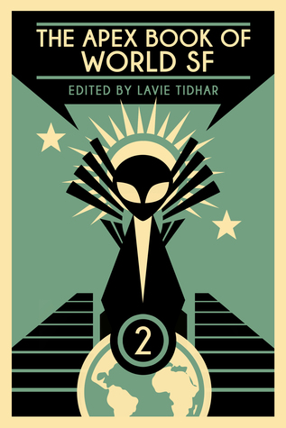 The apex book of world sf 2 by lavie tidhar fandeluxe Image collections
