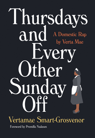 Thursdays and Every Other Sunday Off: A Domestic Rap by Verta Mae
