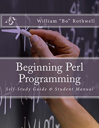 Beginning Perl Programming: Self-Study Guide & Student Manual (Learning Perl Book 1)