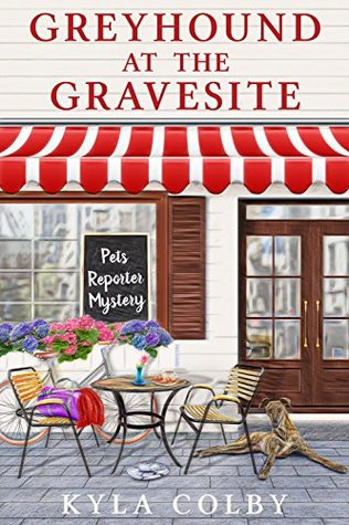 Greyhound at the Gravesite (Pets Reporter Mystery #1)