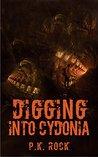 Digging into Cydonia (Cydonia's Upheaval, #1)