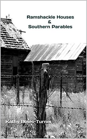 Ramshackle Houses & Southern Parables