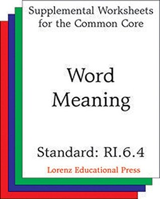 Word Meaning (CCSS RI.6.4): Aligns to CCSS RI.6.4: Determine the meaning of words and phrases as they are used in a text, including figurative, connotative, ... meanings. (Common Core State Standards)