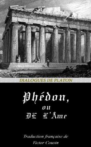 Phedon, ou de L'Ame (Dialogues de Platon #4)