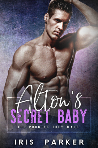 Alton's Secret Baby (The Promise They Made, #2)