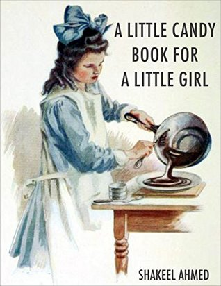 A LITTLE CANDY BOOK FOR A LITTLE GIRL: Candy Recipe Book