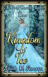 Kingdom of Ice (A Dark Faerie Tale #1)