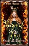 Reign of Fire (A Dark Faerie Tale #3)