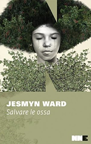 Salvare le ossa by Jesmyn Ward
