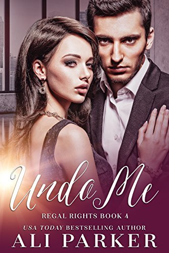 Undo Me (Regal Rights #4)