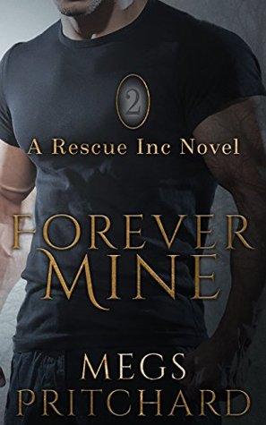 Forever Mine (Rescue Inc. #2)