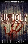 Unholy - A Post-Apocalyptic Thriller (Falling Darkness Book 1)