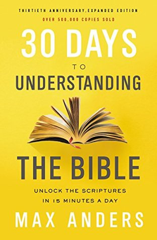 30 Days to Understanding the Bible, 30th Anniversary eBook: Unlock the Scriptures in 15 minutes a day